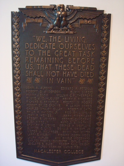 "Macalester WWII memorial plaque, also hanging in Old Main: ""We, the living, dedicate ourselves to the great task remaining before us, that these dead shall not have died in vain"""