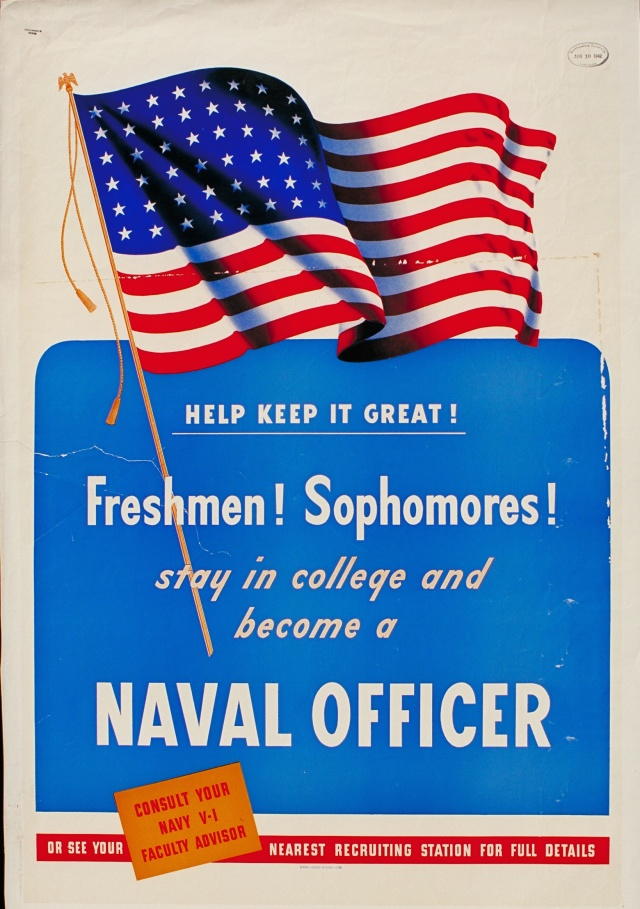 """Help keep it great! Freshmen! Sophomores! Stay in college and become a naval officer!"""