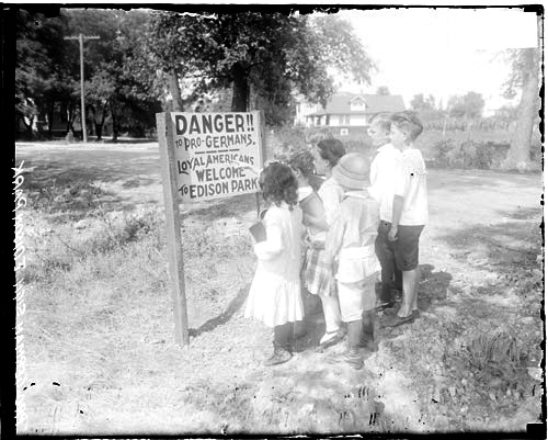 """Danger!! To Pro-Germans. Loyal Americans Welcome to Edison Park"" - 1917 sign"