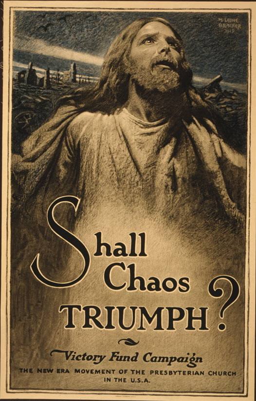 """Shall chaos triumph?"" - WWI-era Presbyterian poster showing Jesus"